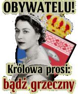 Królowa prosi - bądź grzeczny!